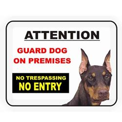 ATTENTION- GUARD DOG ON PREMISES