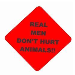 REAL MEN DON'T HURT ANIMALS